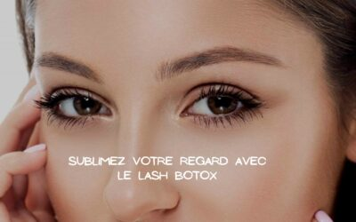 Mettre en valeur son regard avec le lash botox